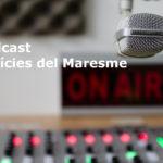 [ÀUDIO] Podcast notícies del Maresme del dilluns 07/12/2020